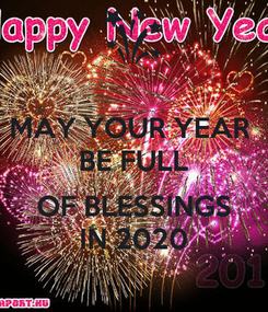 Poster: MAY YOUR YEAR  BE FULL  OF BLESSINGS IN 2020