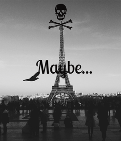 Poster:    Maybe...