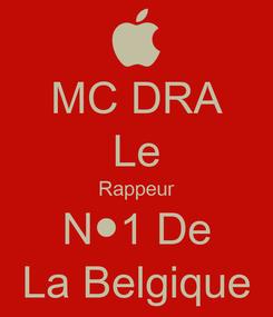 Poster: MC DRA Le Rappeur N●1 De La Belgique