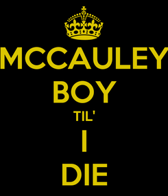 Poster: MCCAULEY BOY TIL' I DIE