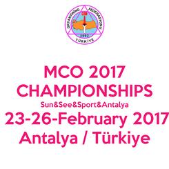 Poster: MCO 2017 CHAMPIONSHIPS Sun&See&Sport&Antalya  23-26-February 2017 Antalya / Türkiye