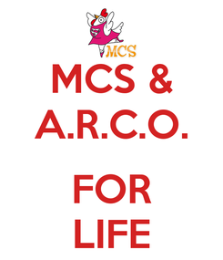 Poster: MCS & A.R.C.O.  FOR LIFE