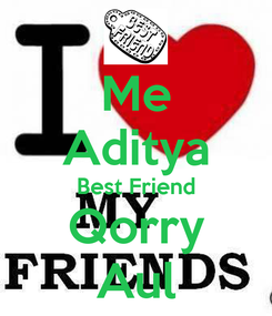 Poster: Me Aditya Best Friend Qorry Aul