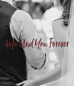 Poster: Me And You Forever