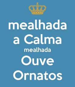 Poster: mealhada a Calma mealhada Ouve Ornatos
