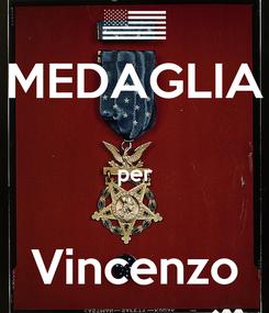 Poster: MEDAGLIA  per  Vincenzo