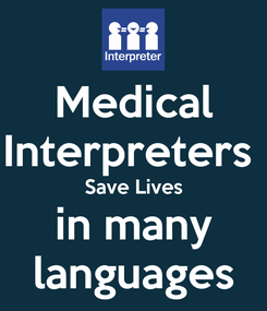 Poster: Medical Interpreters  Save Lives in many languages