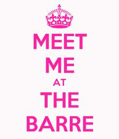 Poster: MEET ME AT THE BARRE