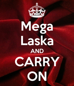Poster: Mega Laska AND CARRY ON