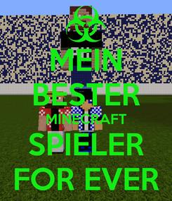 Poster: MEIN BESTER MINECRAFT SPIELER FOR EVER