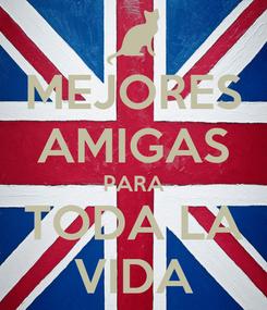 Poster: MEJORES AMIGAS PARA TODA LA VIDA