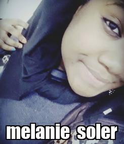 Poster:  melanie  soler