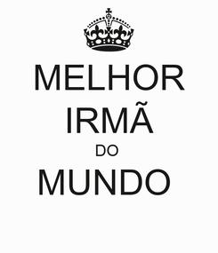 Poster: MELHOR IRMÃ DO  MUNDO
