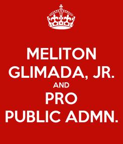 Poster: MELITON GLIMADA, JR. AND PRO PUBLIC ADMN.