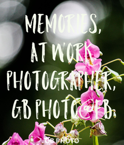 Poster:  MEMORIES, AT WORK PHOTOGRAPHER, GB PHOTO@FB