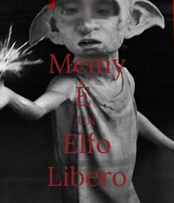 Poster: Memy È  UN Elfo Libero