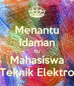 Poster: Menantu Idaman Itu Mahasiswa Teknik Elektro
