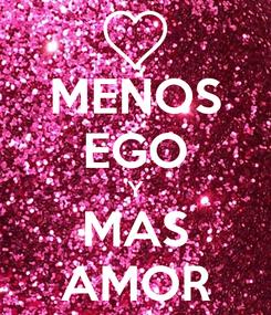 Poster: MENOS EGO Y MAS AMOR