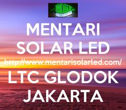 Poster: MENTARI SOLAR LED http://www.mentarisolarled.com/ LTC GLODOK JAKARTA
