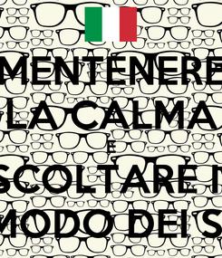 Poster: MENTENERE LA CALMA E ASCOLTARE IL   MIO MODO DEI SOGNI