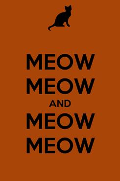 Poster: MEOW MEOW AND MEOW MEOW