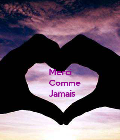 Poster: Merci Comme Jamais