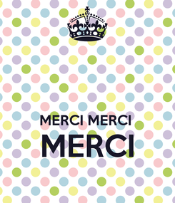 Poster:   MERCI MERCI  MERCI
