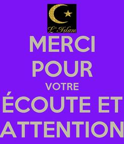 Poster: MERCI POUR VOTRE ÉCOUTE ET ATTENTION