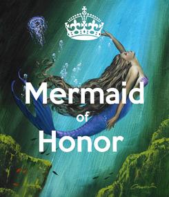 Poster:  Mermaid of  Honor
