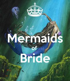 Poster:  Mermaids of  Bride