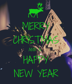 Poster: MERRY CHRISTMAS AND A  HAPPY NEW YEAR