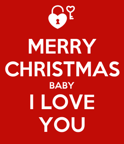 Poster: MERRY CHRISTMAS BABY I LOVE YOU
