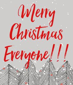 Poster: Merry Christmas Everyone!!!