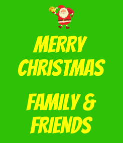 Poster: MERRY CHRISTMAS  FAMILY & FRIENDS