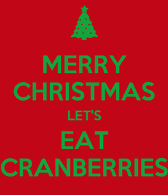 Poster: MERRY CHRISTMAS LET'S EAT CRANBERRIES