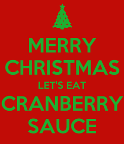 Poster: MERRY CHRISTMAS LET'S EAT CRANBERRY SAUCE