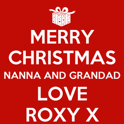 Poster: MERRY CHRISTMAS NANNA AND GRANDAD LOVE ROXY X