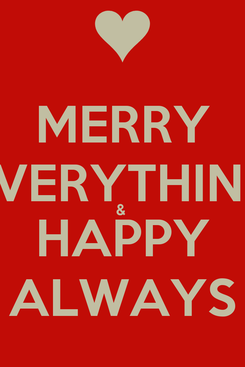 Poster: MERRY EVERYTHING &  HAPPY ALWAYS