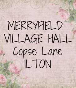 Poster: MERRYFIELD  VILLAGE HALL Copse Lane ILTON