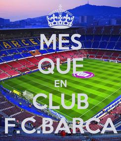 Poster: MES QUE EN CLUB F.C.BARCA