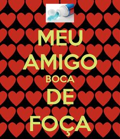 Poster: MEU AMIGO BOCA DE FOÇA