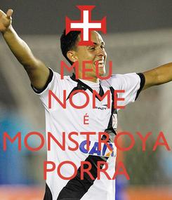 Poster: MEU NOME É MONSTROYA PORRA