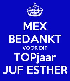 Poster: MEX BEDANKT VOOR DIT TOPjaar JUF ESTHER