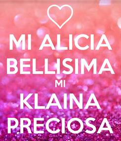Poster: MI ALICIA BELLISIMA MI KLAINA PRECIOSA