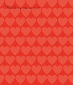 Poster: Mi amor <3 ♥  HOY ES UN DIA MUY ESPECIAL PARA LOS DOS