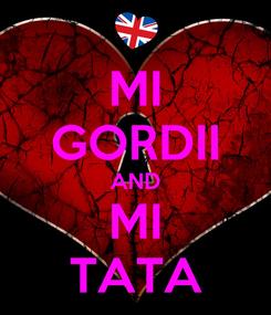 Poster: MI GORDII AND MI TATA