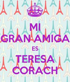Poster: MI GRAN AMIGA ES TERESA CORACH