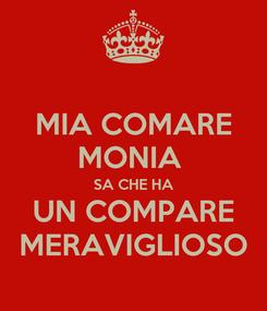 Poster: MIA COMARE MONIA  SA CHE HA UN COMPARE MERAVIGLIOSO