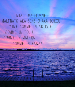 Poster:          Mia ... Ma lionne   Malfrato aka Sensho aka Zouzou      T'aime comme un artiste!