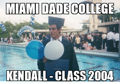 Poster: MIAMI DADE COLLEGE KENDALL - CLASS 2004